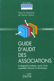 Guide D'Audit Des Associations. Diagnostic Jurid. Soc., Fisc., Compt., Fin. Et Inform. - 3e Ed. - Intérieur - Format classique