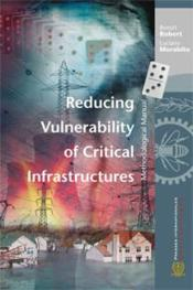 Vente  Reducing vulnerability of critical infrastructures ; methodological manual  - Luciano Morabito