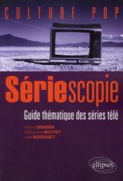 Vente livre :  Seriescopie Guide Thematique Des Series Tele  - Serisier Boutet