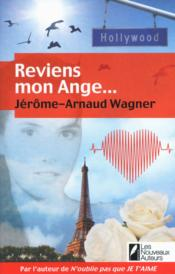 Reviens mon ange  - Jerome-Arnaud Wagner