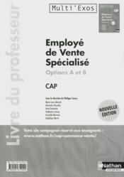 Employe De Vente Specialise Cap Options A Et B - Livre Du Professeur - Multi'Exos - 2012 - Couverture - Format classique
