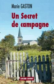 Vente livre :  Un secret de campagne  - Marie Gaston