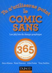 Tu n'utiliseras point le Comic Sans; les 365 lois du design graphique - Couverture - Format classique