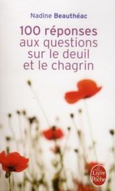100 réponses aux questions sur le deuil et le chagrin - Couverture - Format classique