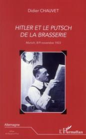 Hitler et le putsch de la brasserie ; Munich, 8/9 novembre 1923 - Couverture - Format classique