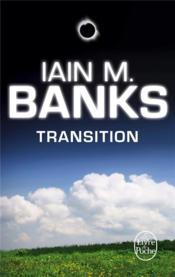Transition  - Iain M. Banks