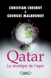 Qatar ; les secrets du coffre-fort – Chesnot, Christian; Malbrunot, Georges