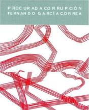 Fernando Garcia Correa Procurada Corrupcion. Procured Corruption /Anglais/Espagnol - Couverture - Format classique