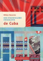 Dictionnaire insolite de Cuba  - William Navarrete