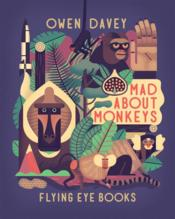 Vente livre :  Mad about monkeys  - Owen Davey