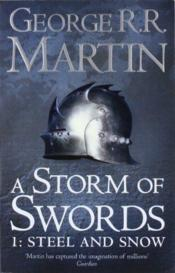 A Storm of Swords ; Steel and Snow  - George R. R. Martin