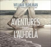 Aventures dans l'au-delà  - William Buhlman