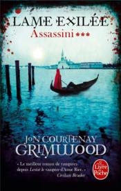 Vente livre :  Assassini t.3 ; lame exilée  - Jon-Courtenay Grimwood