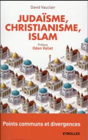 Vente livre :  Judaïsme, christianisme, islam  - David Vauclair