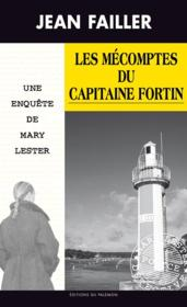 MARY LESTER ; les mécomptes du capitaine Fortin  - Jean Failler