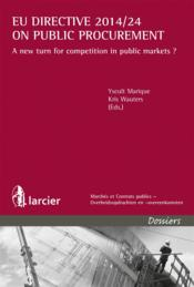 Vente livre :  EU Directive 2014/24 on public procurement ; a new turn for competition in public markets ?  - Collectif