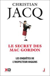 Vente  Les enquêtes de l'inspecteur Higgins T.11 ; le secret de Mac Gordon  - Christian Jacq