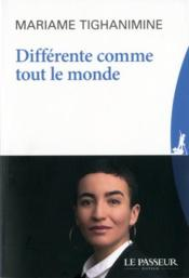 Vente livre :  Différente comme tout le monde  - Tighanimine Mariame - Mariame Tighanimine