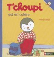 T'choupi est en colere – Thierry Courtin