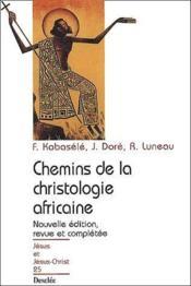 Chemins de la christologie africaine - Couverture - Format classique