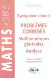 Agregation Externe Problemes Corriges Mathematiques Generales Analyse - Intérieur - Format classique