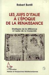 Juifs D'Italie A L'Epoque De La Renaissance ; Strategies De La Difference A L'Aube De La Modernite - Intérieur - Format classique