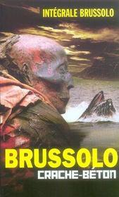 Crache béton ; intégrale Brussolo t.23 - Intérieur - Format classique