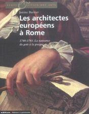 Architectes Europeens A Rome. La Naissance Du Gout A La Grecque, 1750-1800 (Les) - Intérieur - Format classique