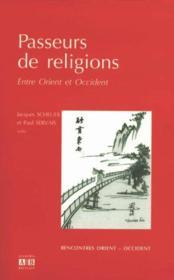 Passeurs de religions ; entre Orient et Occident - Couverture - Format classique