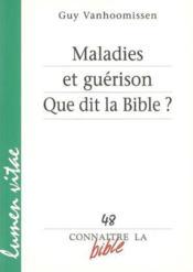 Maladies Et Guerison Que Dit La Bible - Couverture - Format classique