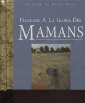 Florilege a la gloire des mamans - Couverture - Format classique