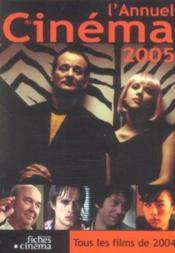 L'annuel du cinéma (édition 2005) - Couverture - Format classique