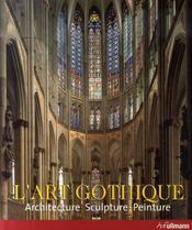 L'art gothique ; architecture, sculpture, peinture - Intérieur - Format classique