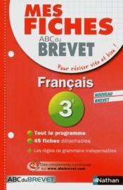 MES FICHES ABC DU BREVET T.1 ; français ; 3e - Couverture - Format classique