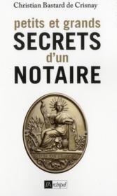 Petits et grands secrets d'un notaire - Couverture - Format classique