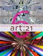 Art 21 : Art In The Twenty First Century 6 /Anglais - Couverture - Format classique