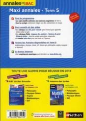 Maxi Annales Abc Du Bac ; Terminale S ; Mathématiques ; Physique ; Chimie ; Svt ; 70 Sujets Corrigés ; 2013 - 4ème de couverture - Format classique