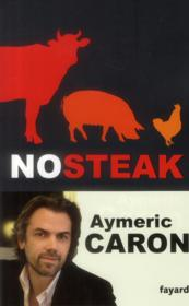 Vente livre :  No steak  - Aymeric Caron
