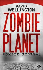 Vente livre :  Zombie story T.3 ; zombie planet  - David Wellington