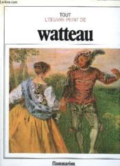 Tout L'Oeuvre De Watteau. - Couverture - Format classique