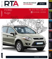 Vente livre :  REVUE TECHNIQUE AUTOMOBILE N.799 ; Ford Kuga I(03/2008>12/2012) 2.0tdci 136ch  - Collectif