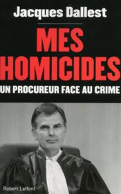 Vente livre :  Mes homicides  - Jacques Dallest