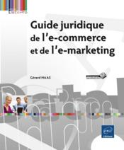 Vente  Guide juridique de l'e-commerce et de l'e-marketing  - Gerard Haas