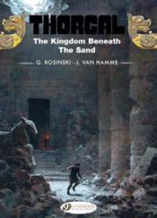 Vente livre :  Thorgal T.18 ; the kingdom beneath the sand  - Jean Van Hamme - Grzegorz Rosinski