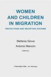 Vente livre :  Women and children in migration, protections and reception systems  - Setefania Giova - Antonio Mancini