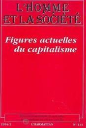 L'Homme Et La Societe N113 1994/3 Figures Actlles Capitalism - Couverture - Format classique