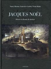 Jacques Noël ; décors et dessins de théâtre - Intérieur - Format classique