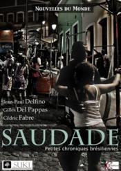 Saudade ; petites chroniques brésiliennes - Couverture - Format classique