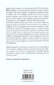 T'As Pas De Raison D'Avoir Mal ! - Le Combat D'Un Medecin Contre La Douleur De L'Enfant - 4ème de couverture - Format classique