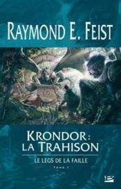 Krondor : la trahison ; le legs de la faille t.1 - Couverture - Format classique